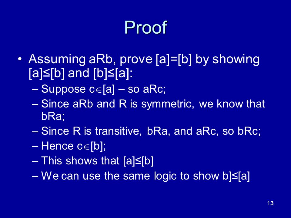 Proof Assuming aRb, prove [a]=[b] by showing [a]≤[b] and [b]≤[a]: